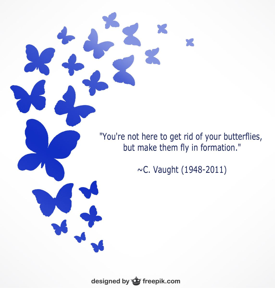 "Purple Butterflies With Text ""You're not here to get rid of your butterflies but make them fly in formation"""